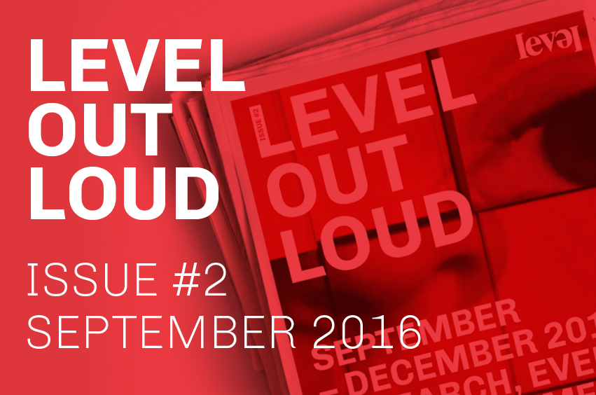 LEVEL OUT LOUD Issue #2